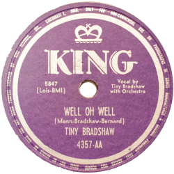 Tiny Bradshaw, Well Oh Well/I Hate You, King Records