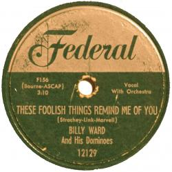 Billy Ward and His Dominoes, These Foolish Things Remind Me of You